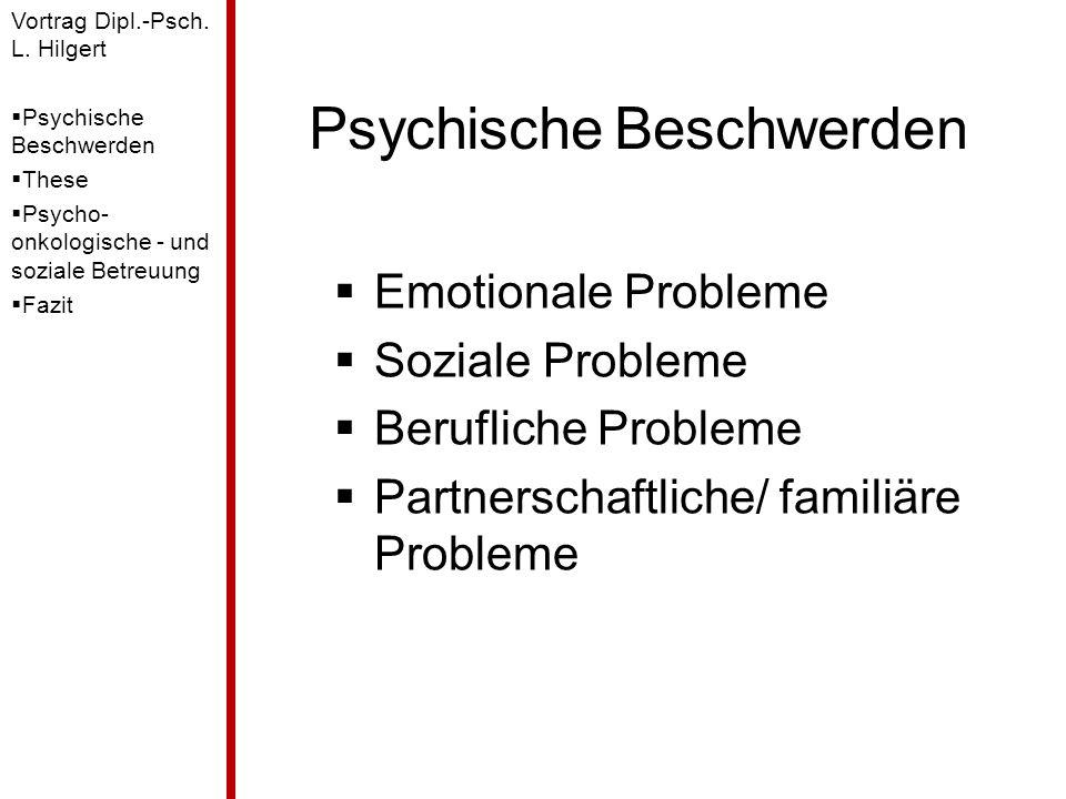 Psychische Beschwerden  Emotionale Probleme  Soziale Probleme  Berufliche Probleme  Partnerschaftliche/ familiäre Probleme Vortrag Dipl.-Psch. L.