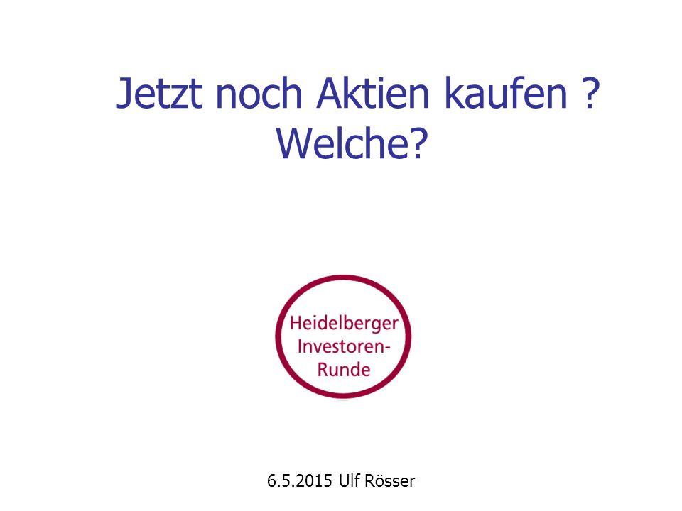 Jetzt noch Aktien kaufen Welche 6.5.2015 Ulf Rösser