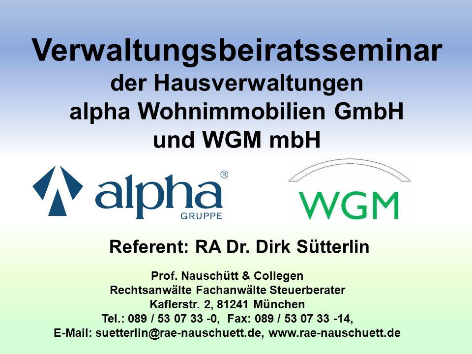 Verwaltungsbeiratsseminar der Hausverwaltungen alpha Wohnimmobilien GmbH und WGM mbH Referent: RA Dr.