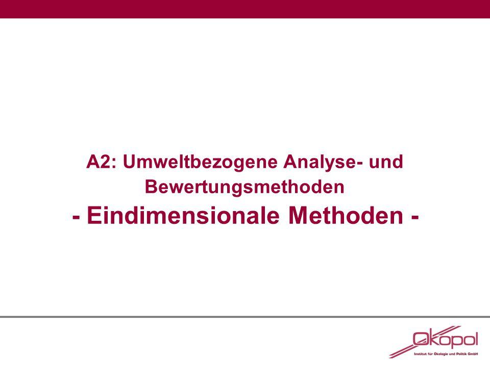A2: Umweltbezogene Analyse- und Bewertungsmethoden - Eindimensionale Methoden -