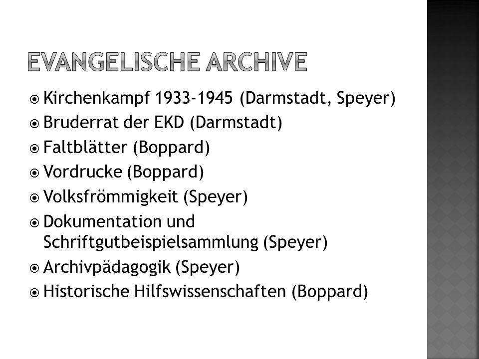  Kirchenkampf 1933-1945 (Darmstadt, Speyer)  Bruderrat der EKD (Darmstadt)  Faltblätter (Boppard)  Vordrucke (Boppard)  Volksfrömmigkeit (Speyer)