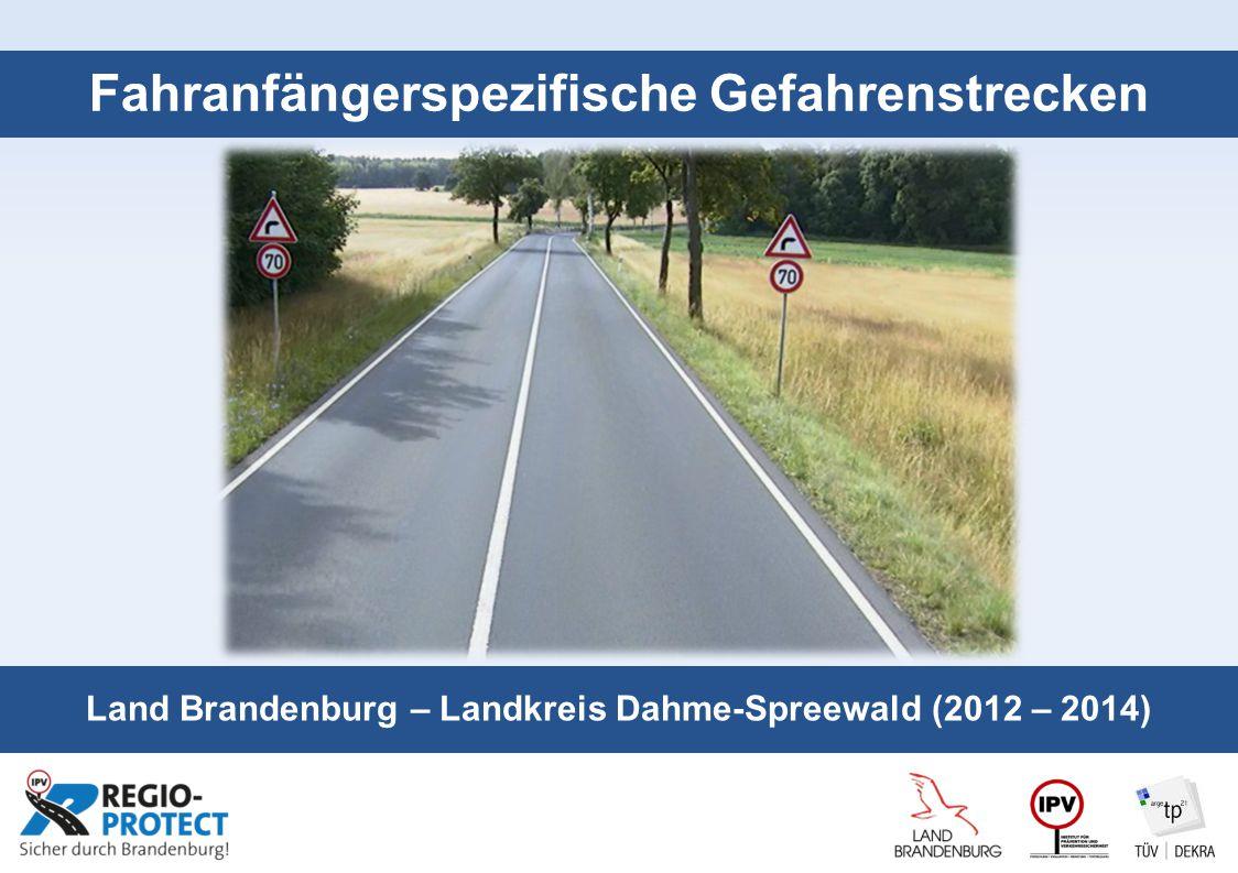 Seite 1 Fahranfängerspezifische Gefahrenstrecken Land Brandenburg – Landkreis Dahme-Spreewald (2012 – 2014)