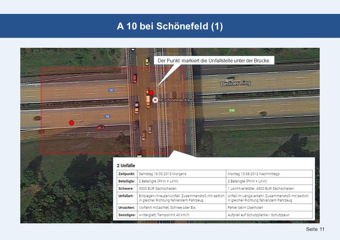 Seite 11 A 10 bei Schönefeld (1) Der Punkt markiert die Unfallstelle unter der Brücke.