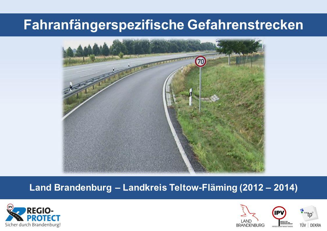 Seite 1 Fahranfängerspezifische Gefahrenstrecken Land Brandenburg – Landkreis Teltow-Fläming (2012 – 2014)