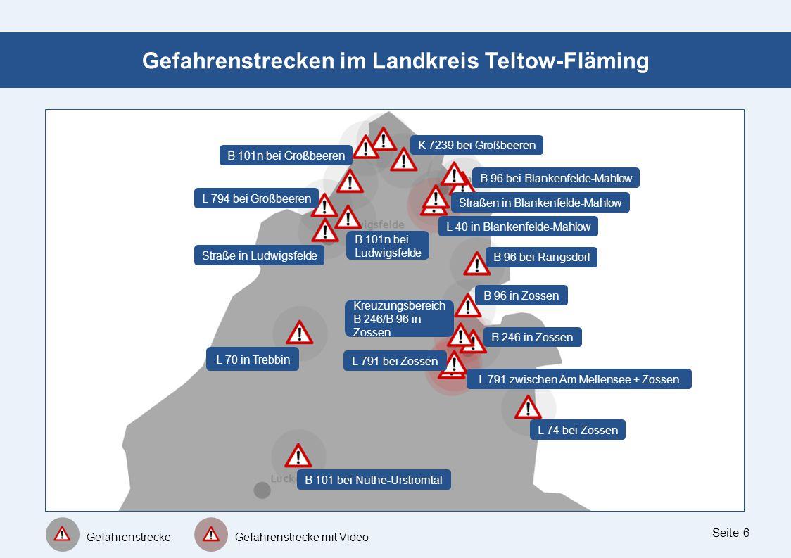 Seite 6 Gefahrenstrecken im Landkreis Teltow-Fläming B 101n bei Großbeeren Gefahrenstrecke Gefahrenstrecke mit Video K 7239 bei Großbeeren Straßen in