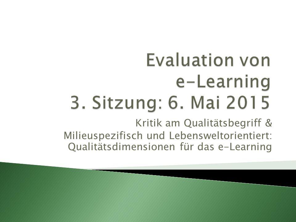  Begriffsklärung  Kritik am Qualitätsbegriff  Milieuspezifisch und Lebensweltorientiert: Qualitätsdimensionen für das e-Learning.