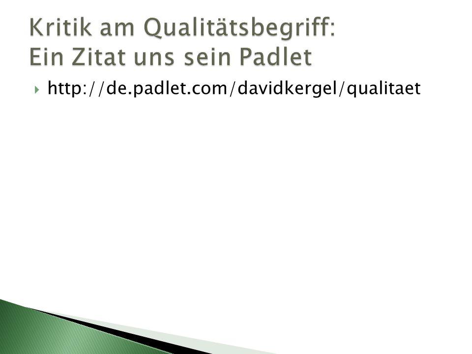  http://de.padlet.com/davidkergel/qualitaet