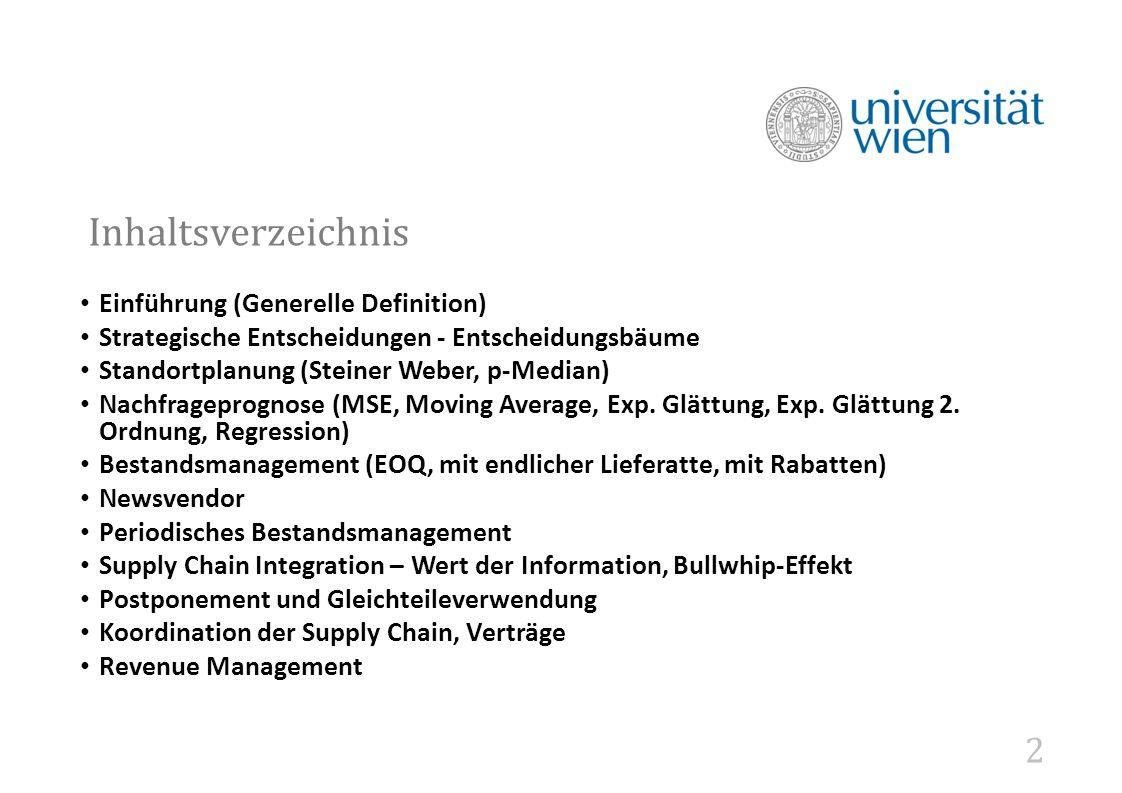 2 Inhaltsverzeichnis Einführung (Generelle Definition) Strategische Entscheidungen - Entscheidungsbäume Standortplanung (Steiner Weber, p-Median) Nach