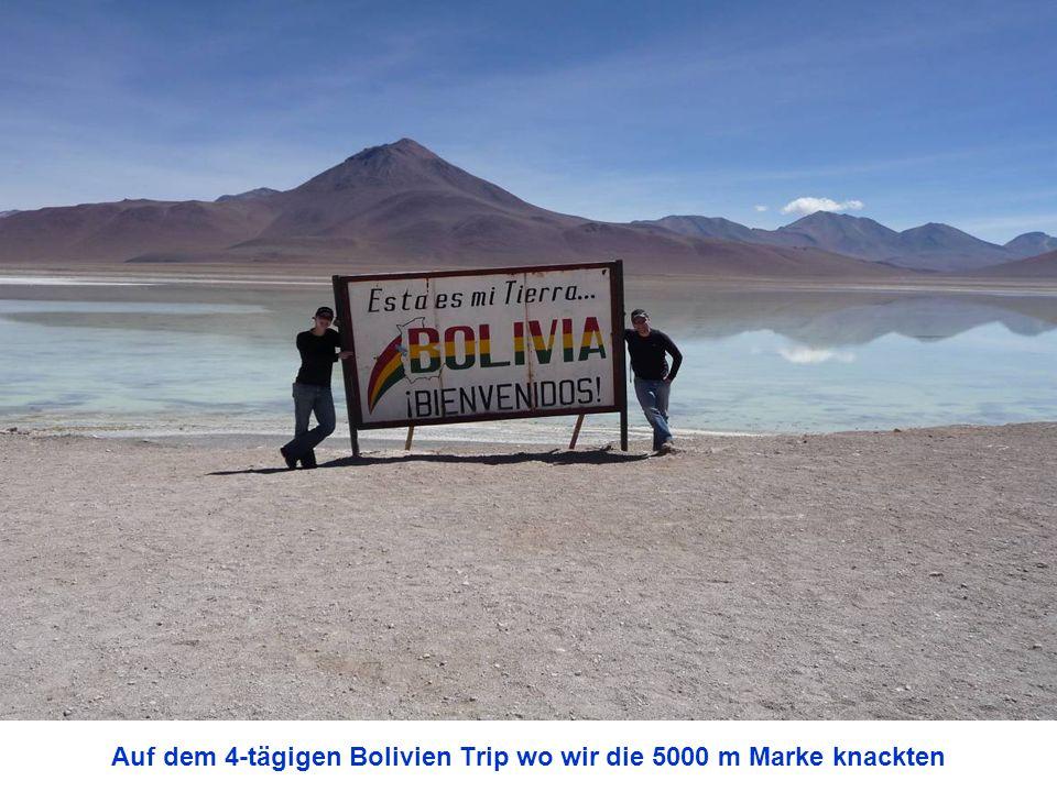 Auf dem 4-tägigen Bolivien Trip wo wir die 5000 m Marke knackten