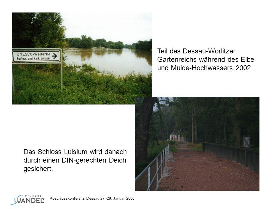 Abschlusskonferenz, Dessau 27.-28. Januar 2006 Teil des Dessau-Wörlitzer Gartenreichs während des Elbe- und Mulde-Hochwassers 2002. Das Schloss Luisiu