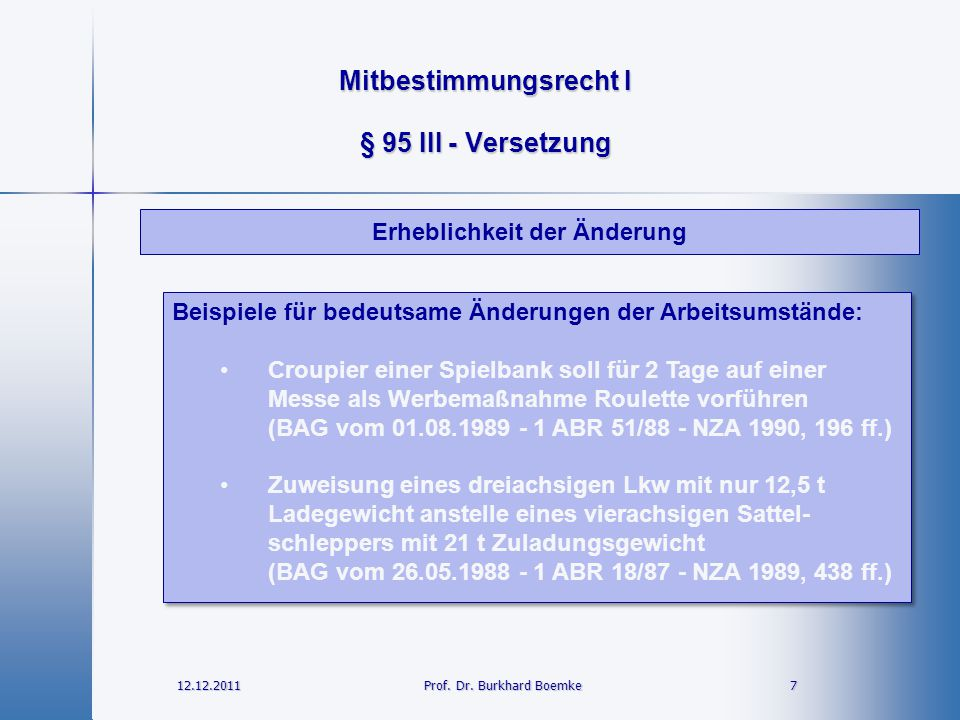 Mitbestimmungsrecht I 12.12.2011 18 18 Prof.Dr.