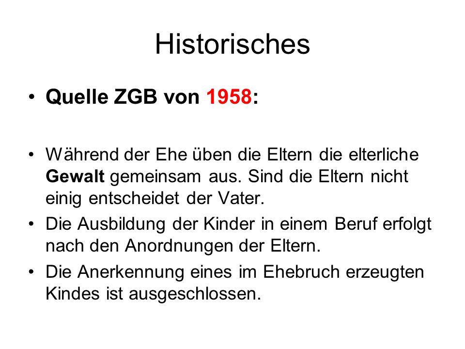 Historisches Quelle ZGB von 1958: Während der Ehe üben die Eltern die elterliche Gewalt gemeinsam aus. Sind die Eltern nicht einig entscheidet der Vat