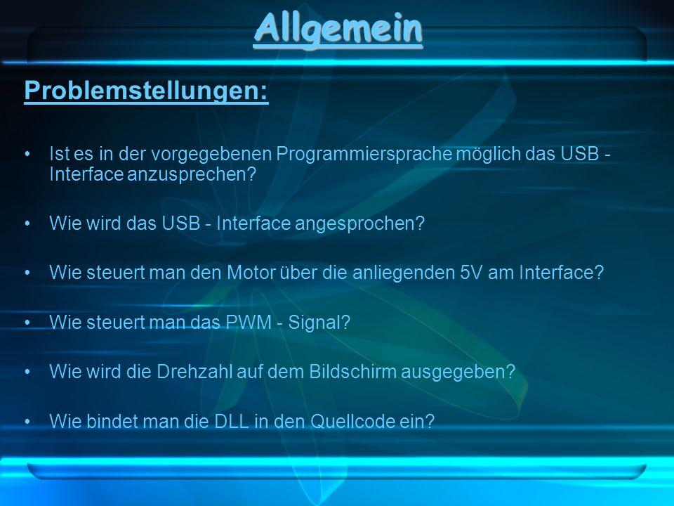 Problemstellungen: Ist es in der vorgegebenen Programmiersprache möglich das USB - Interface anzusprechen? Wie wird das USB - Interface angesprochen?