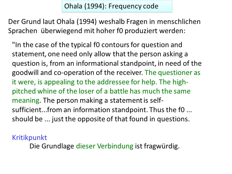 The Production Code: Gussenhoven (2004) Production code: Der biologische Ursprung der hohen Grundfrequenz zu Beginn der Phrase ist der erhöhte subglottale Luftdruck 1.