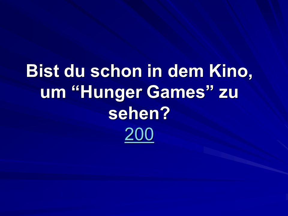 Bist du schon in dem Kino, um Hunger Games zu sehen 200 200
