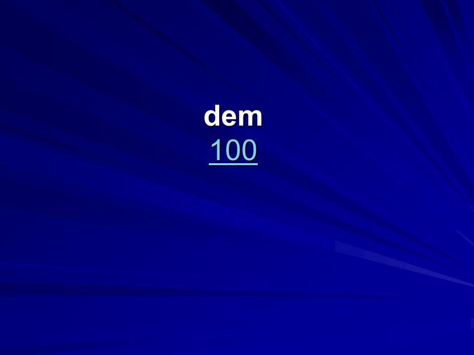 dem 100 100