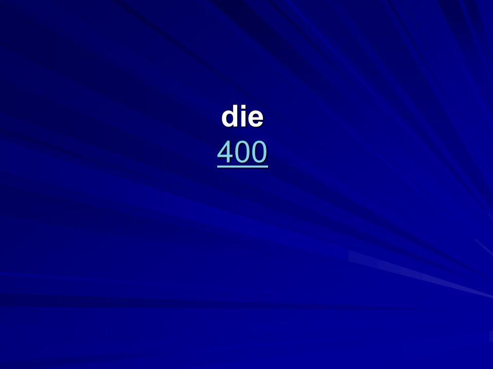 die 400 400