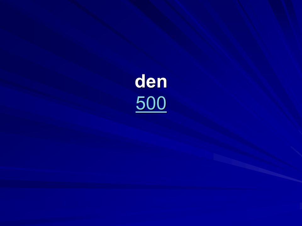 den 500 500