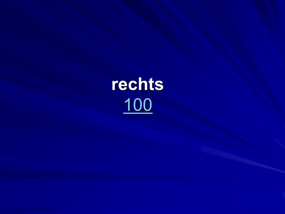 rechts 100 100