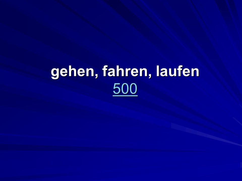 gehen, fahren, laufen 500 500