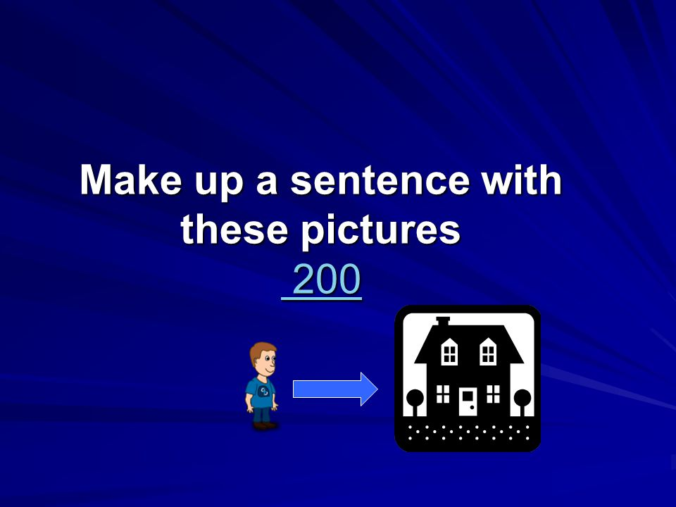 Make up a sentence with these pictures