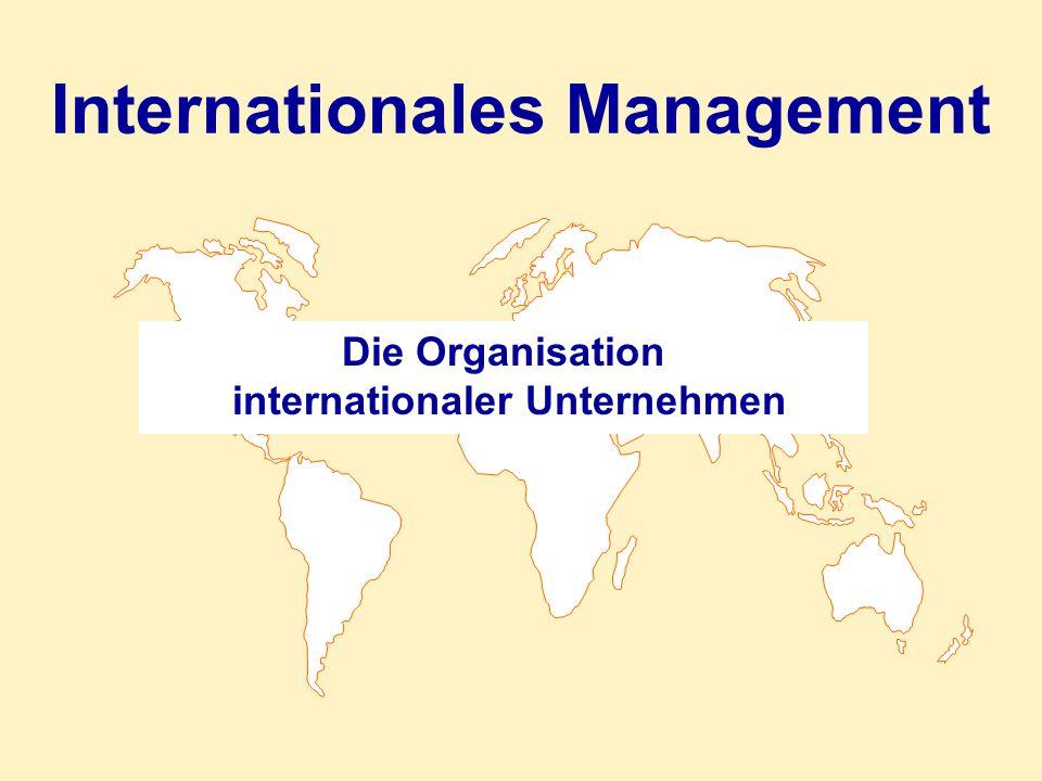 Internationales Management Die Organisation internationaler Unternehmen