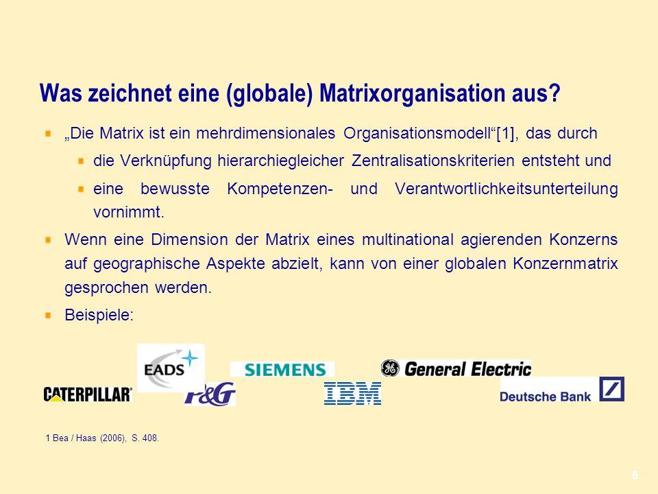 """Was zeichnet eine (globale) Matrixorganisation aus? """"Die Matrix ist ein mehrdimensionales Organisationsmodell""""[1], das durch die Verknüpfung hierarchi"""