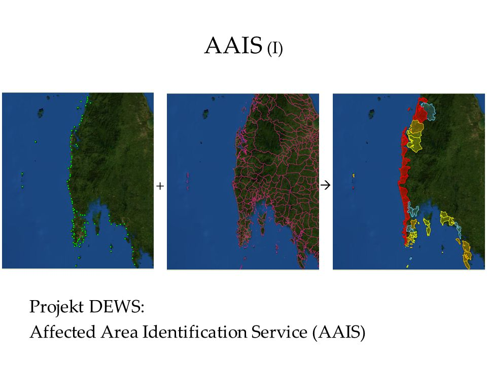 AAIS (I) +  Projekt DEWS: Affected Area Identification Service (AAIS)