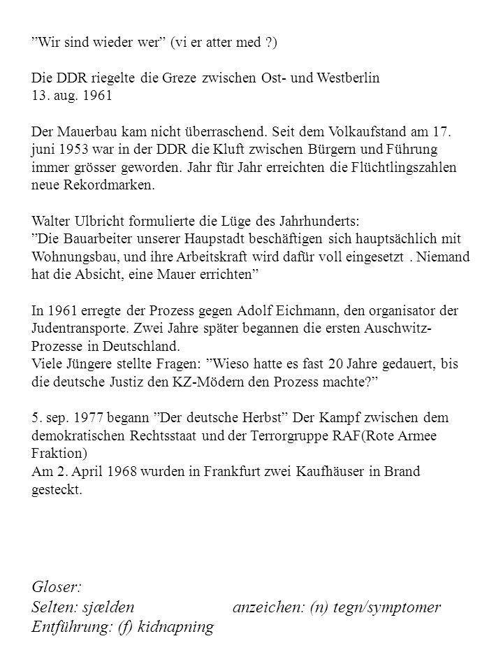 Wir sind wieder wer (vi er atter med ) Die DDR riegelte die Greze zwischen Ost- und Westberlin 13.