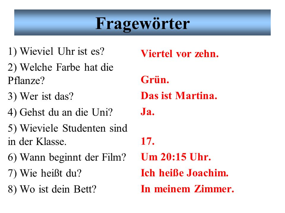 Fragewörter Übung # 1. Partnerarbeit. Match the question and the sentence.