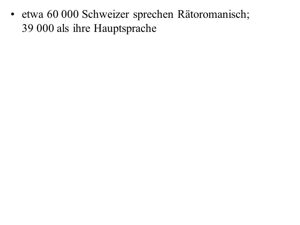"""Wieviele offizielle Sprachen (languages) gibt es in der Schweiz ( = )? Vier –Deutsch Hochdeutsch und Schwyzerdütsch, der schweizerische Dialekt """"Grüez"""