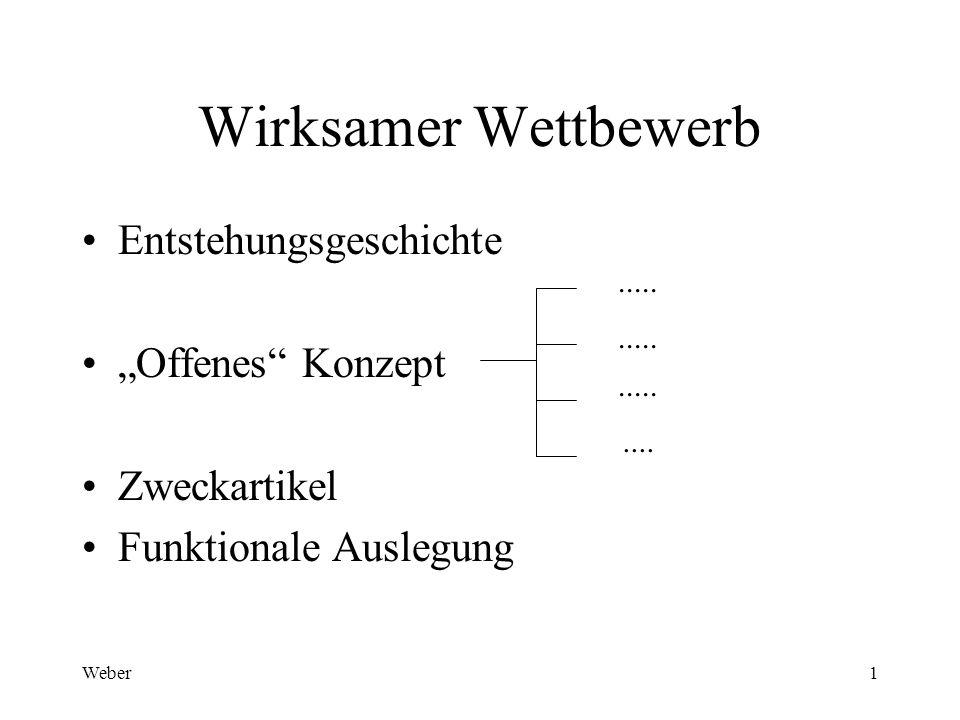 """Weber1 Wirksamer Wettbewerb Entstehungsgeschichte """"Offenes Konzept Zweckartikel Funktionale Auslegung........."""