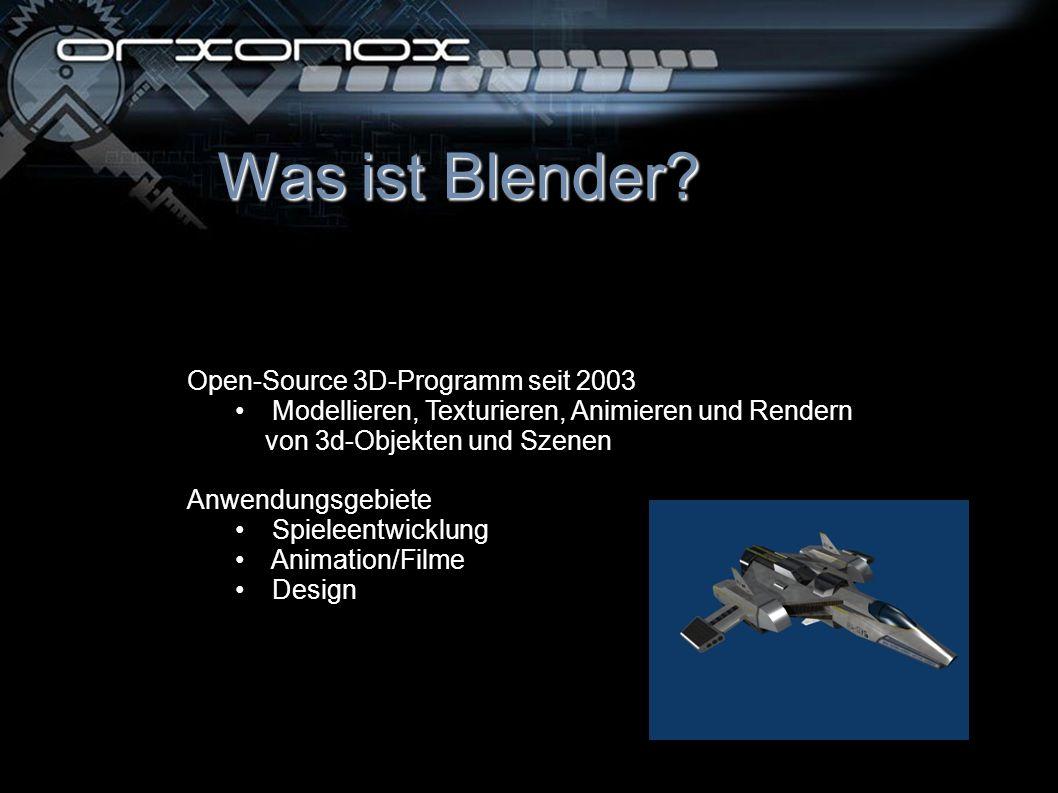 Was ist Blender? Open-Source 3D-Programm seit 2003 Modellieren, Texturieren, Animieren und Rendern von 3d-Objekten und Szenen Anwendungsgebiete Spiele