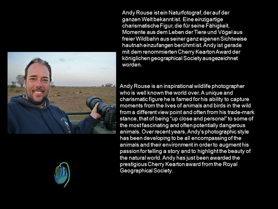 The wildlife Photographer Andy Rouse