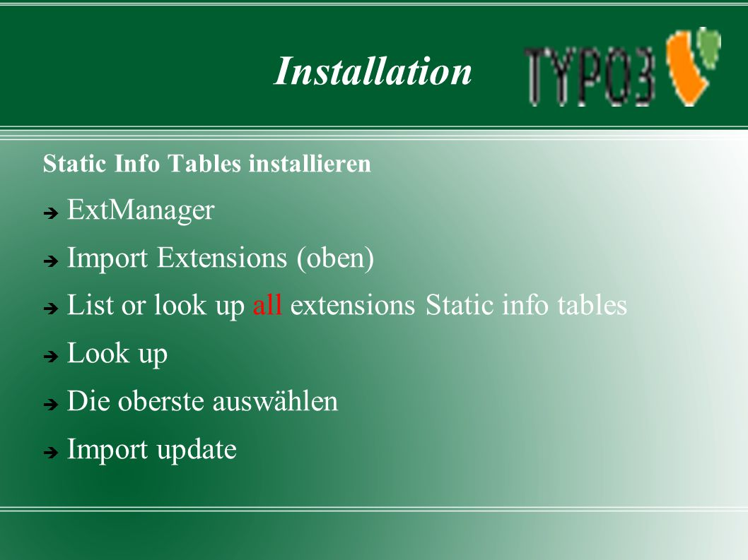 Installation Static Info Tables installieren  ExtManager  Import Extensions (oben)  List or look up all extensions Static info tables  Look up  D