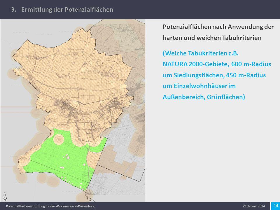 14 Potenzialflächenermittlung für die Windenergie in Kranenburg 23. Januar 2014 Potenzialflächen nach Anwendung der harten und weichen Tabukriterien (