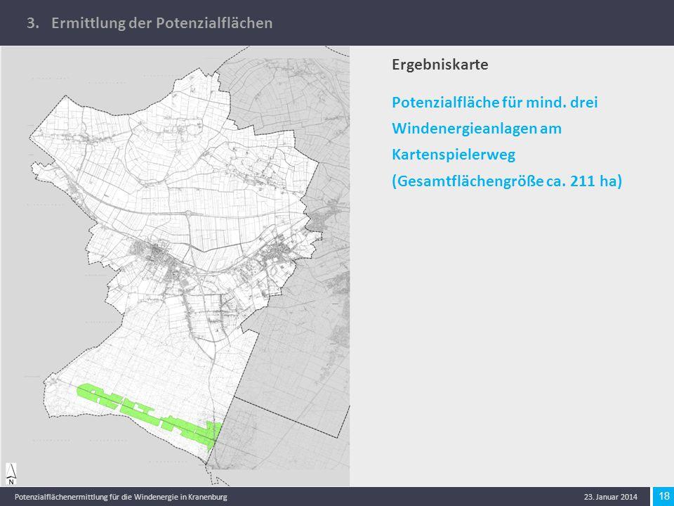 18 Potenzialflächenermittlung für die Windenergie in Kranenburg 23. Januar 2014 Ergebniskarte Potenzialfläche für mind. drei Windenergieanlagen am Kar