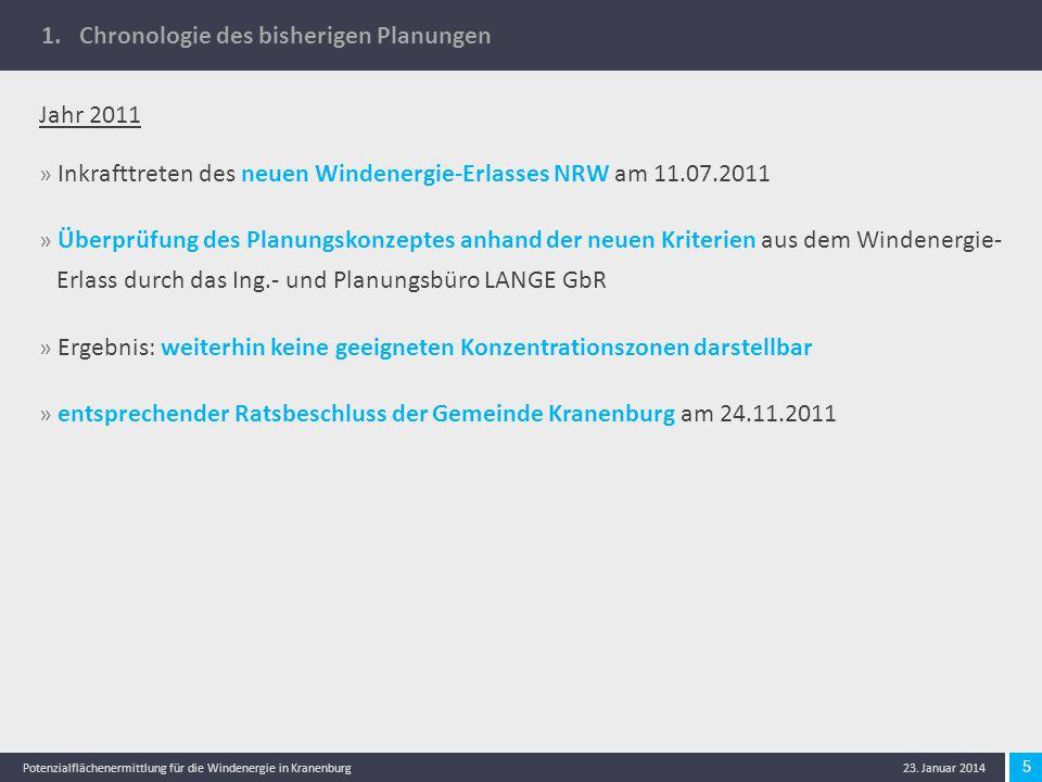 5 Potenzialflächenermittlung für die Windenergie in Kranenburg 23. Januar 2014 1. Chronologie des bisherigen Planungen Jahr 2011 » Inkrafttreten des n