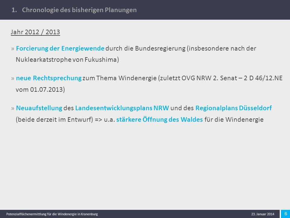 6 Potenzialflächenermittlung für die Windenergie in Kranenburg 23. Januar 2014 1. Chronologie des bisherigen Planungen Jahr 2012 / 2013 » Forcierung d