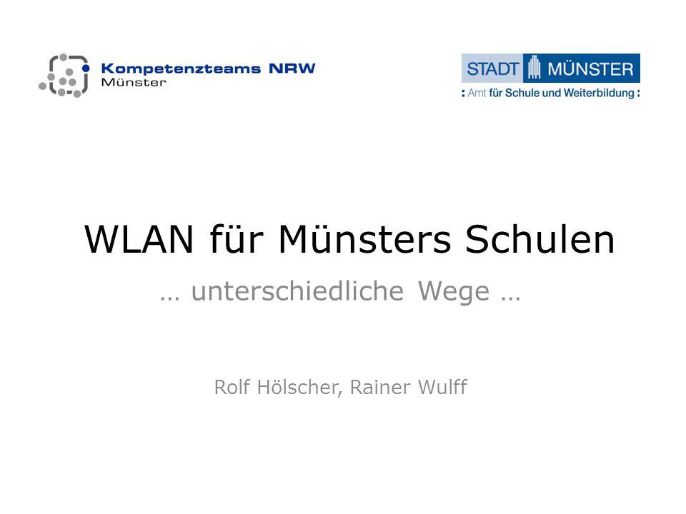 WLAN für Münsters Schulen … unterschiedliche Wege … Rolf Hölscher, Rainer Wulff