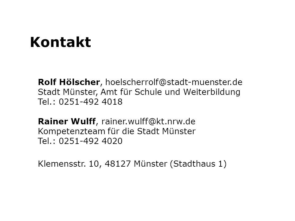 Kontakt Rolf Hölscher, hoelscherrolf@stadt-muenster.de Stadt Münster, Amt für Schule und Weiterbildung Tel.: 0251-492 4018 Rainer Wulff, rainer.wulff@