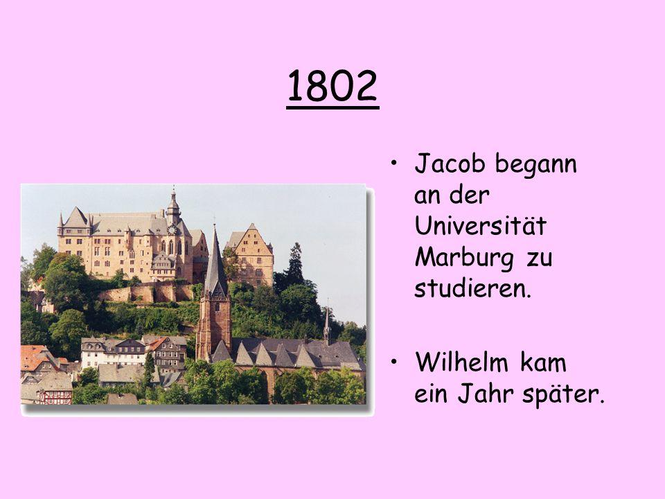1802 Jacob begann an der Universität Marburg zu studieren. Wilhelm kam ein Jahr später.