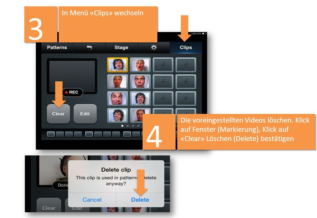 In Menü «Clips» wechseln 3 3 Die voreingestellten Videos löschen. Klick auf Fenster (Markierung), Klick auf «Clear» Löschen (Delete) bestätigen 4 4