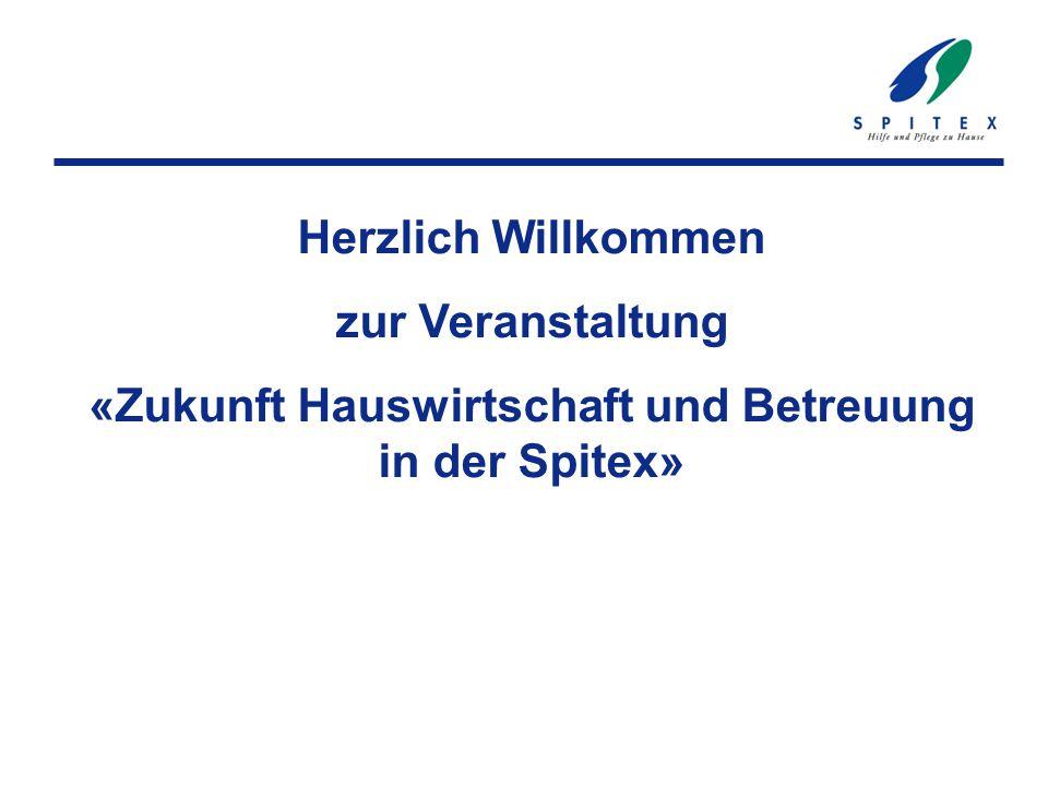 Herzlich Willkommen zur Veranstaltung «Zukunft Hauswirtschaft und Betreuung in der Spitex»