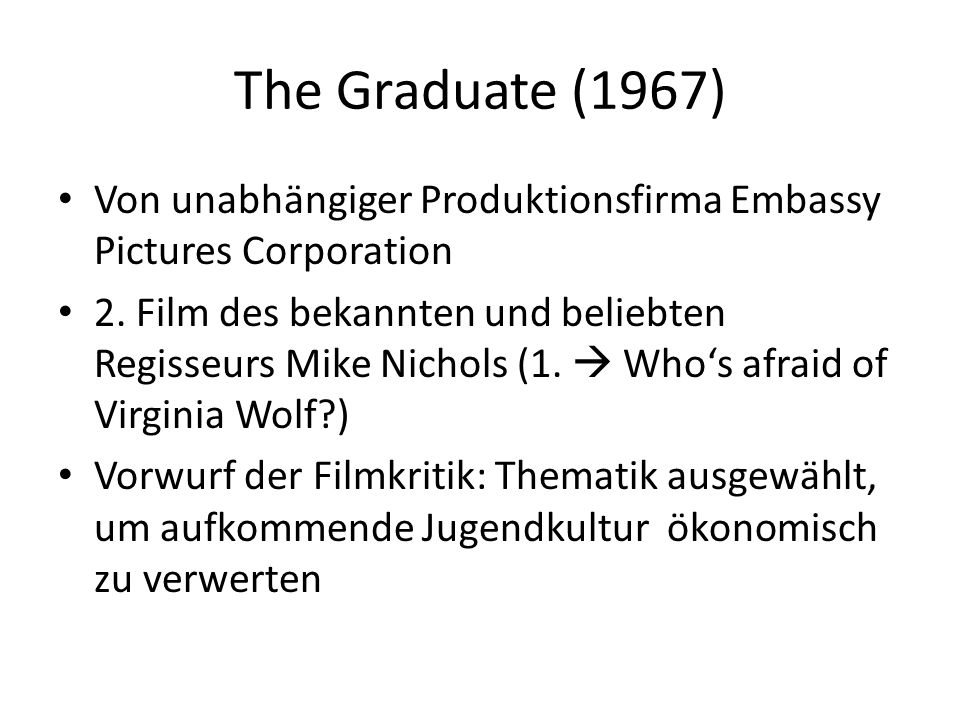 The Graduate (1967) Von unabhängiger Produktionsfirma Embassy Pictures Corporation 2.