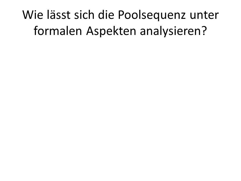 Wie lässt sich die Poolsequenz unter formalen Aspekten analysieren