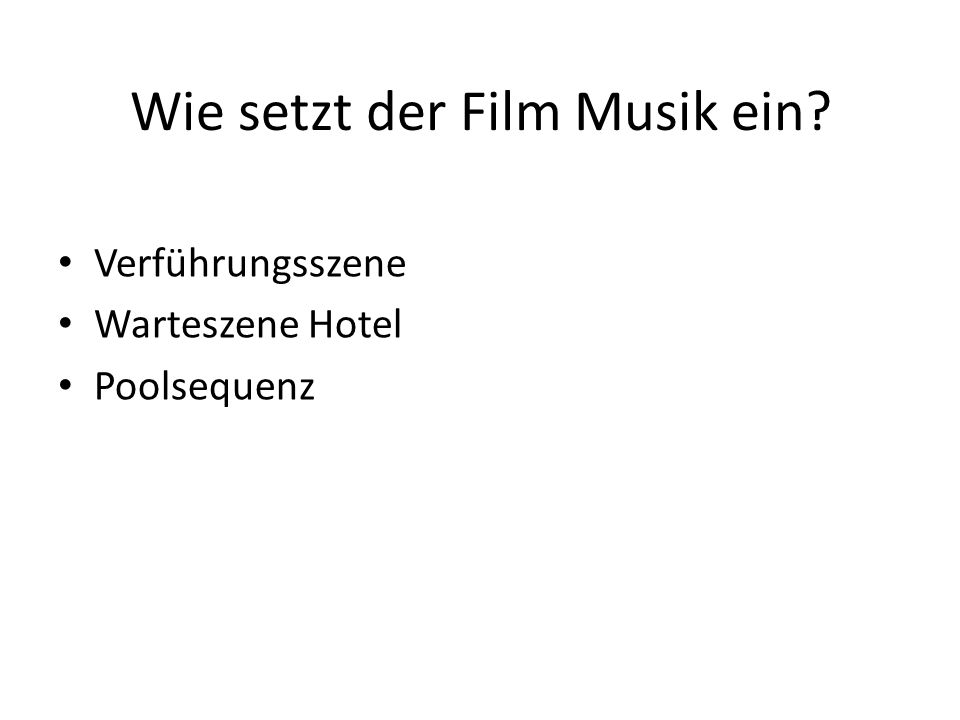 Wie setzt der Film Musik ein Verführungsszene Warteszene Hotel Poolsequenz