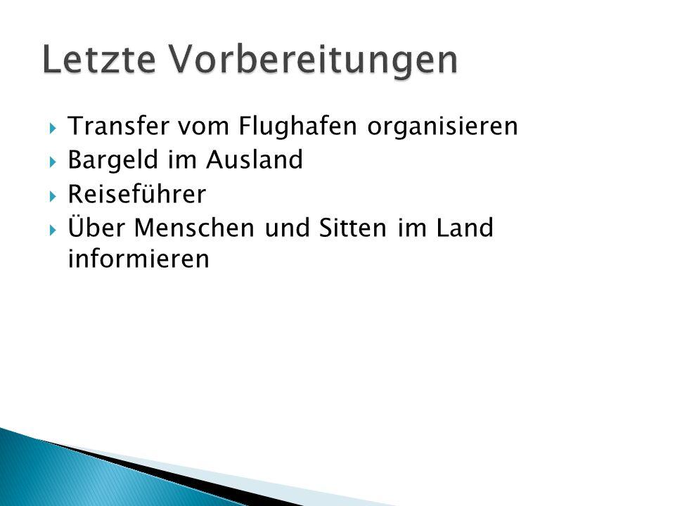  Transfer vom Flughafen organisieren  Bargeld im Ausland  Reiseführer  Über Menschen und Sitten im Land informieren