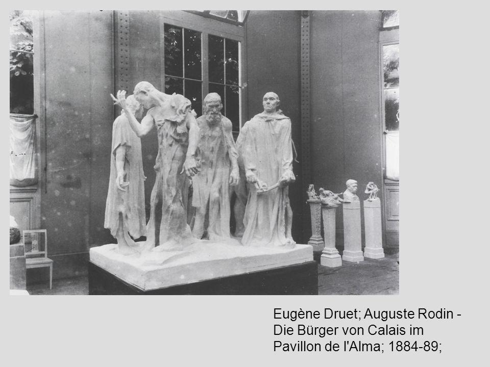 Eugène Druet; Auguste Rodin - Die Bürger von Calais im Pavillon de l'Alma; 1884-89;