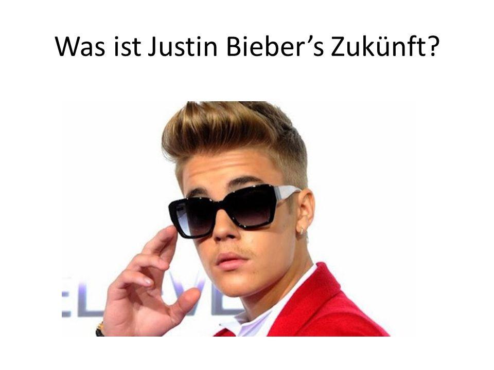 Was ist Justin Bieber's Zukünft